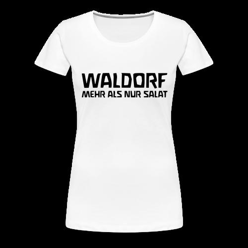 WALDORF - MEHR ALS NUR SALAT - Frauen Premium T-Shirt