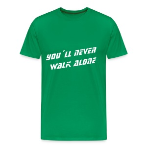 You´ll never walk alone - Männer Premium T-Shirt