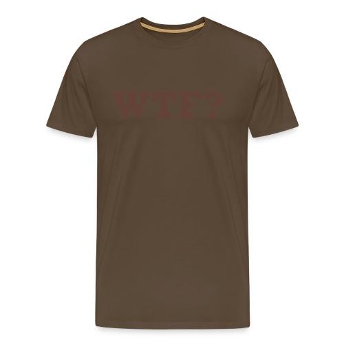 WTF? (subtle brown) - Men's Premium T-Shirt