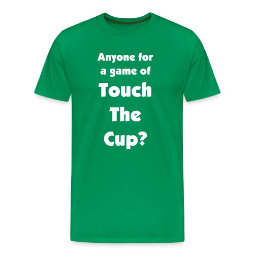 Anyone for a game of Touch The Cup T-shirt - Men's Premium T-Shirt