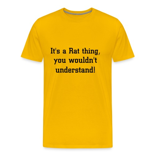 It's a Rat thing T - Men's Premium T-Shirt