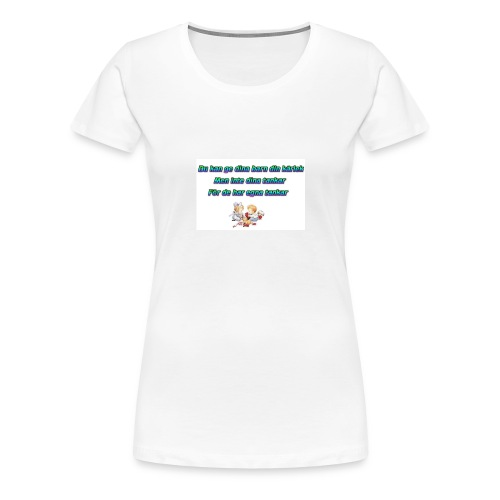 Du kan ge dina barn din kärlek, men..... - Premium-T-shirt dam