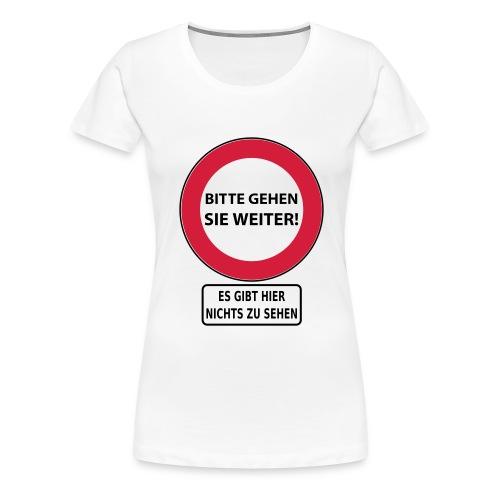 Bitte gehen Sie weiter! - Frauen Premium T-Shirt