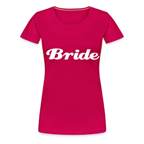 T-Shirt Bride - Frauen Premium T-Shirt