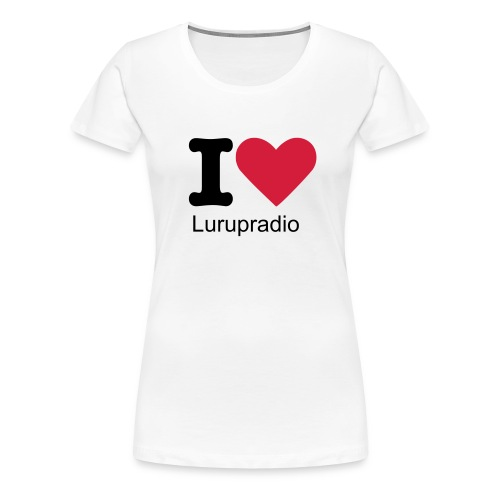 I Love Lurupradio - Frauen Premium T-Shirt