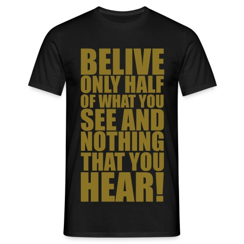 Belive - Men's T-Shirt