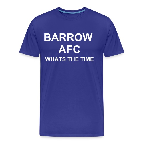 BARROW AFC WHATS THE TIME T-SHIRT - Men's Premium T-Shirt