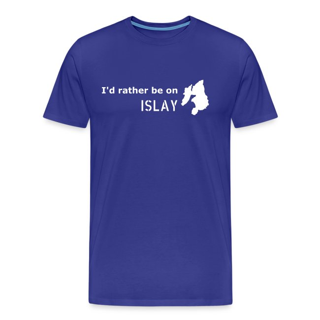 I'd rather be on Islay T-Shirt (White on Blue)