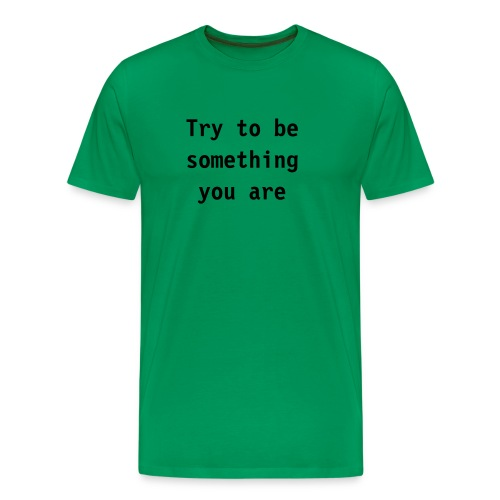 Try2be something5 - Premium T-skjorte for menn
