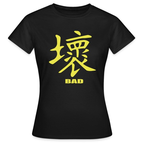 Bad - Frauen T-Shirt