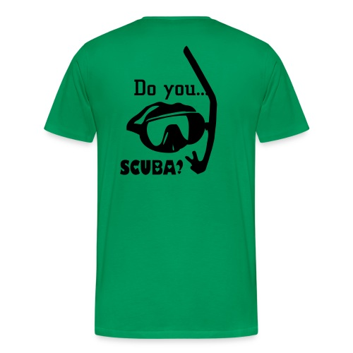 DO YOU SCUBA? - Men's Premium T-Shirt