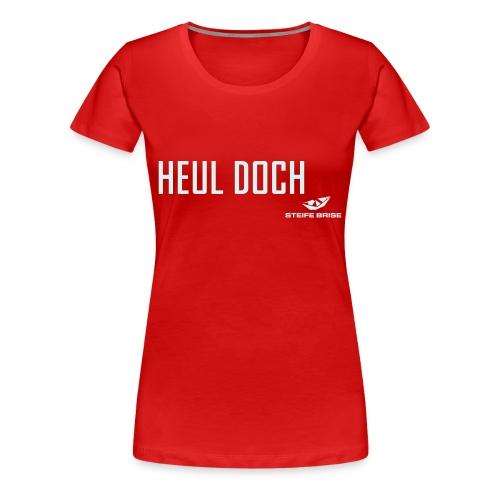 Heul doch - Frauen Premium T-Shirt