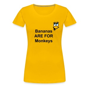 Bananas are for monkeys - Women's Premium T-Shirt