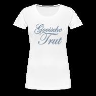 T-shirts ~ Vrouwen Premium T-shirt ~ Gooische Trut 'Silver'