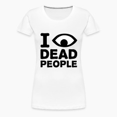 Wit I see dead people T-shirts