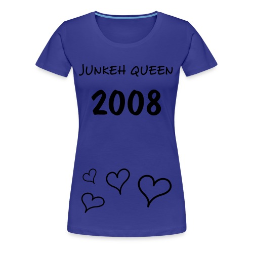 JUNKEH Queen 2008 - Women's Premium T-Shirt