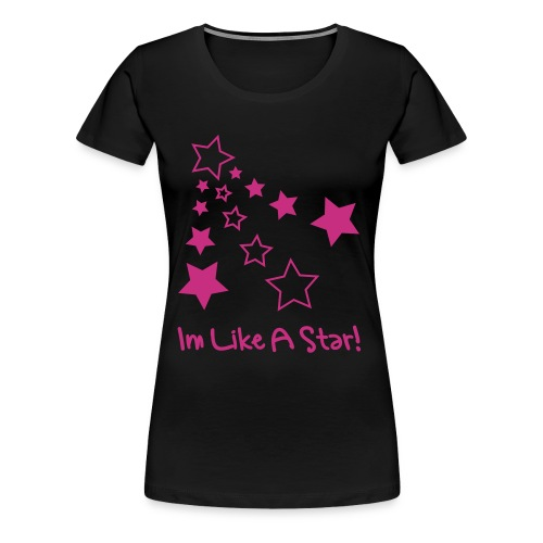 Im Like A Star! - Women's Premium T-Shirt