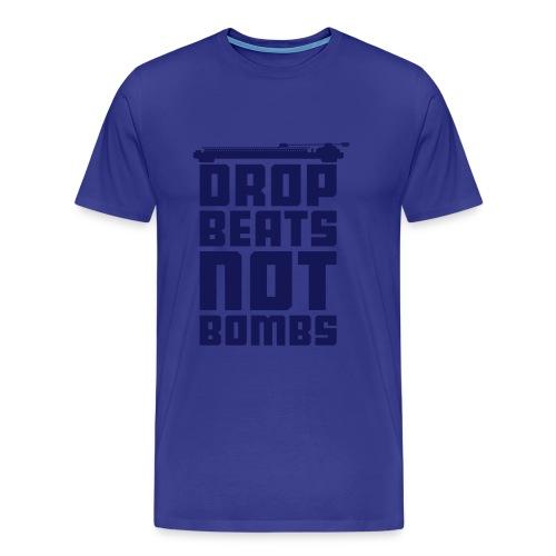 Drop Beats Not Bombs - Men's Premium T-Shirt