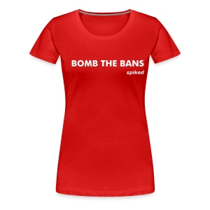 Bomb the Bans - women - Women's Premium T-Shirt
