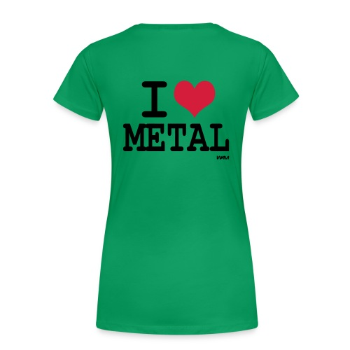 Womans i love metal  - Women's Premium T-Shirt