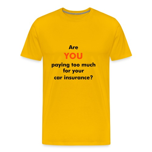Paying too much car insurance? - Men's Premium T-Shirt