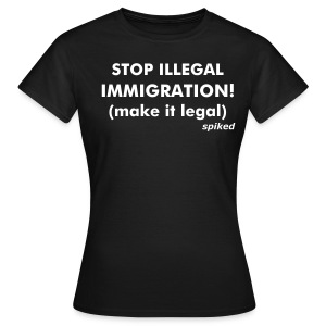 Make immigration legal! - women's - Women's T-Shirt