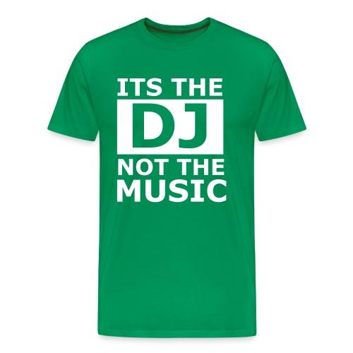 Its The DJ - Men's Premium T-Shirt