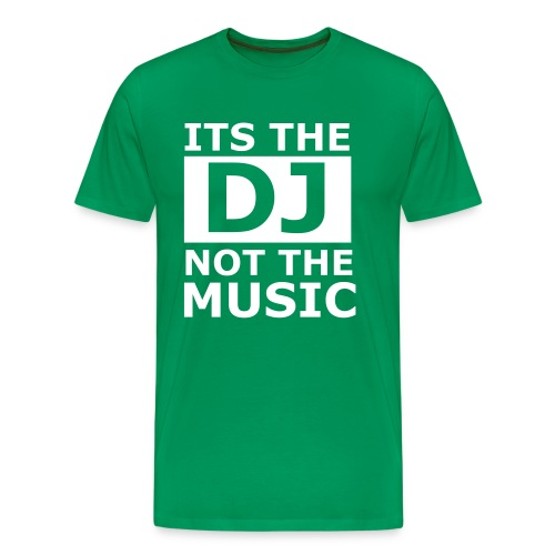 Its The DJ - Men's Premium T-Shirt