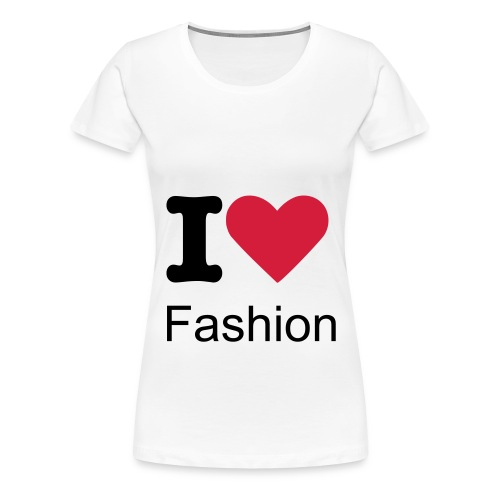 T shirt I love Fashion (white) - T-shirt Premium Femme