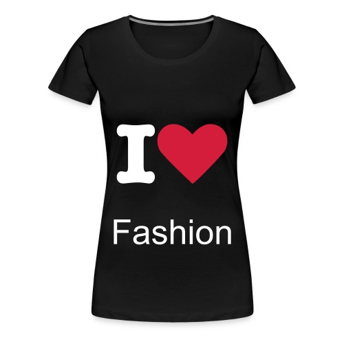 T shirt I love Fashion (black) - T-shirt Premium Femme