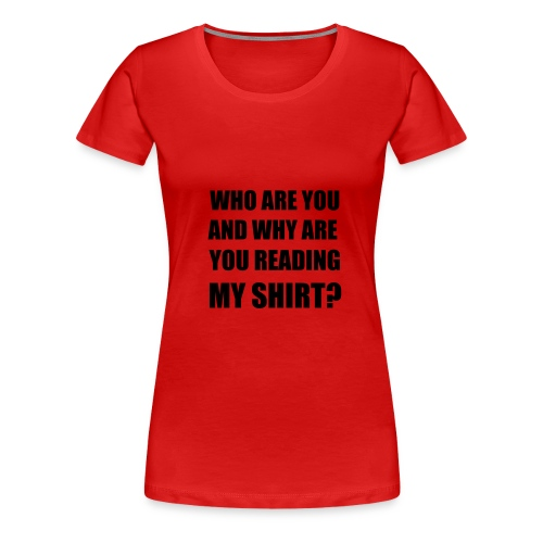 who are you - Women's Premium T-Shirt
