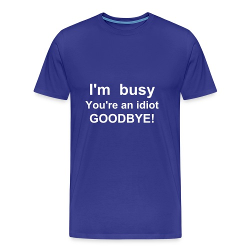 I'm Busy - Men's Premium T-Shirt