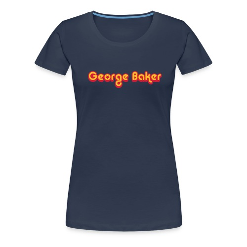 George Baker Women - Vrouwen Premium T-shirt