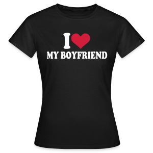 I love my boy friend - T-shirt Femme