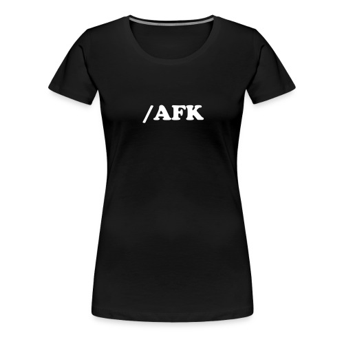 Shirt /AFK Women - Frauen Premium T-Shirt