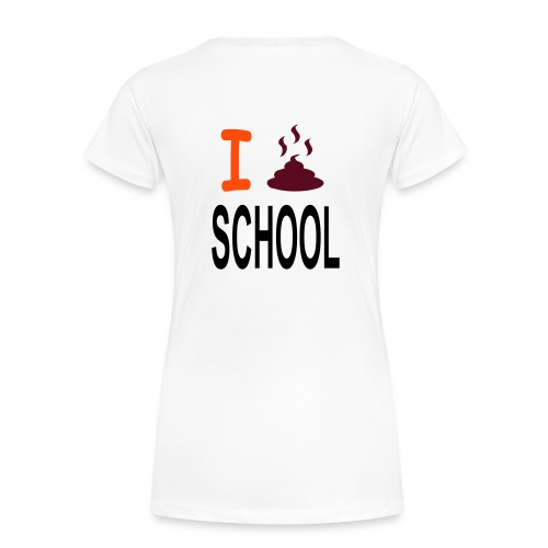 I Shit on Scool - Frauen Premium T-Shirt