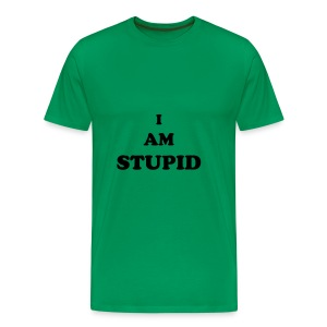 I AM STUPID - green - Men's Premium T-Shirt