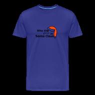 T-Shirts ~ Männer Premium T-Shirt ~ Who's Santa?