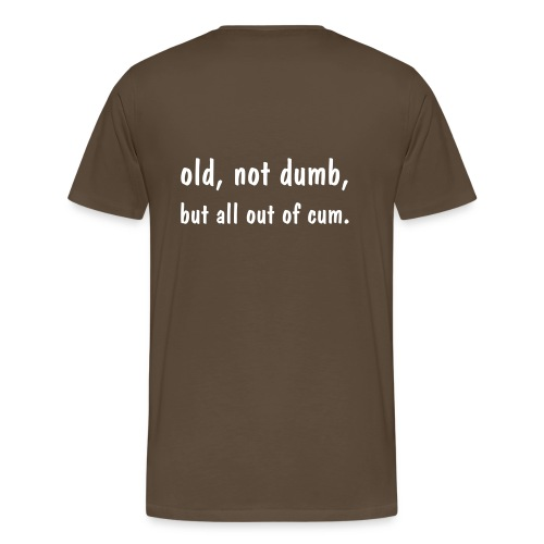 Old, not dumb - bak - Premium T-skjorte for menn