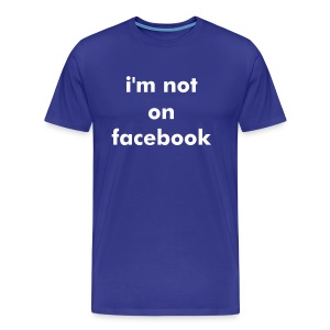 Not on Facebook - T-shirt Premium Homme