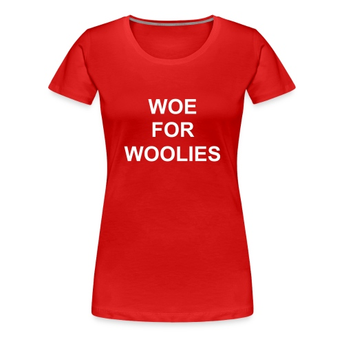 Woe For Woolies - Women's Premium T-Shirt