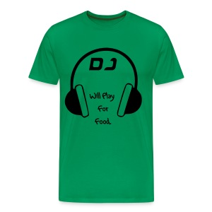 Male - DJ Will Play For Food T-shirt (Army Green) - Men's Premium T-Shirt
