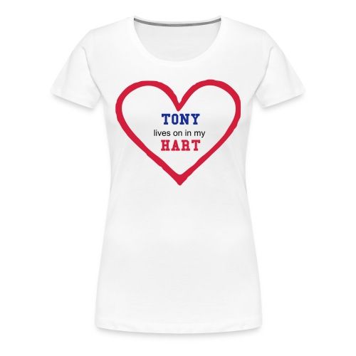 Tony lives on in my Hart - Women's Premium T-Shirt