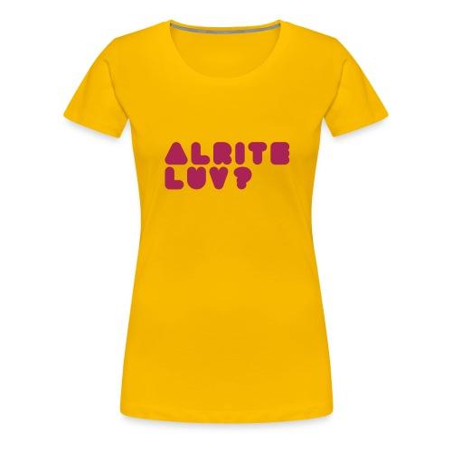 Alrite luv - Women's Premium T-Shirt