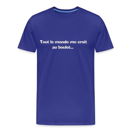 Tout le monde me croit au boulot - T-shirt Premium Homme