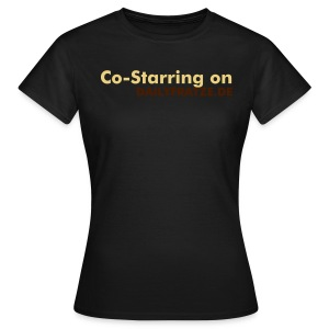 Co-Starring on (Girlie) - Frauen T-Shirt