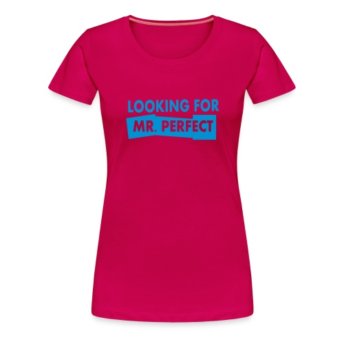 MR PERFECT - Women's Premium T-Shirt