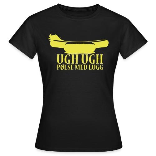 Ugh Ugh Pølse med lugg (Dame) - T-skjorte for kvinner