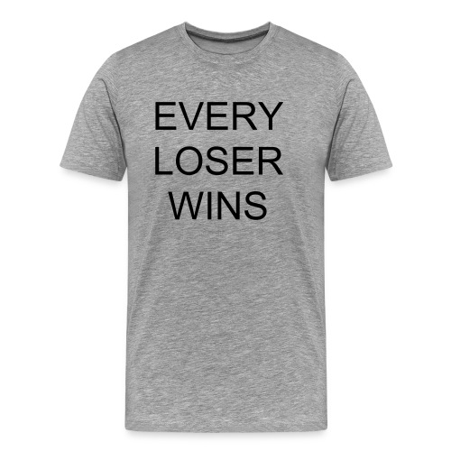 Loser Grey - Men's Premium T-Shirt