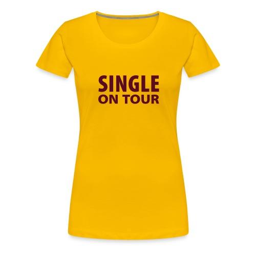 Single on on tour - Vrouwen Premium T-shirt